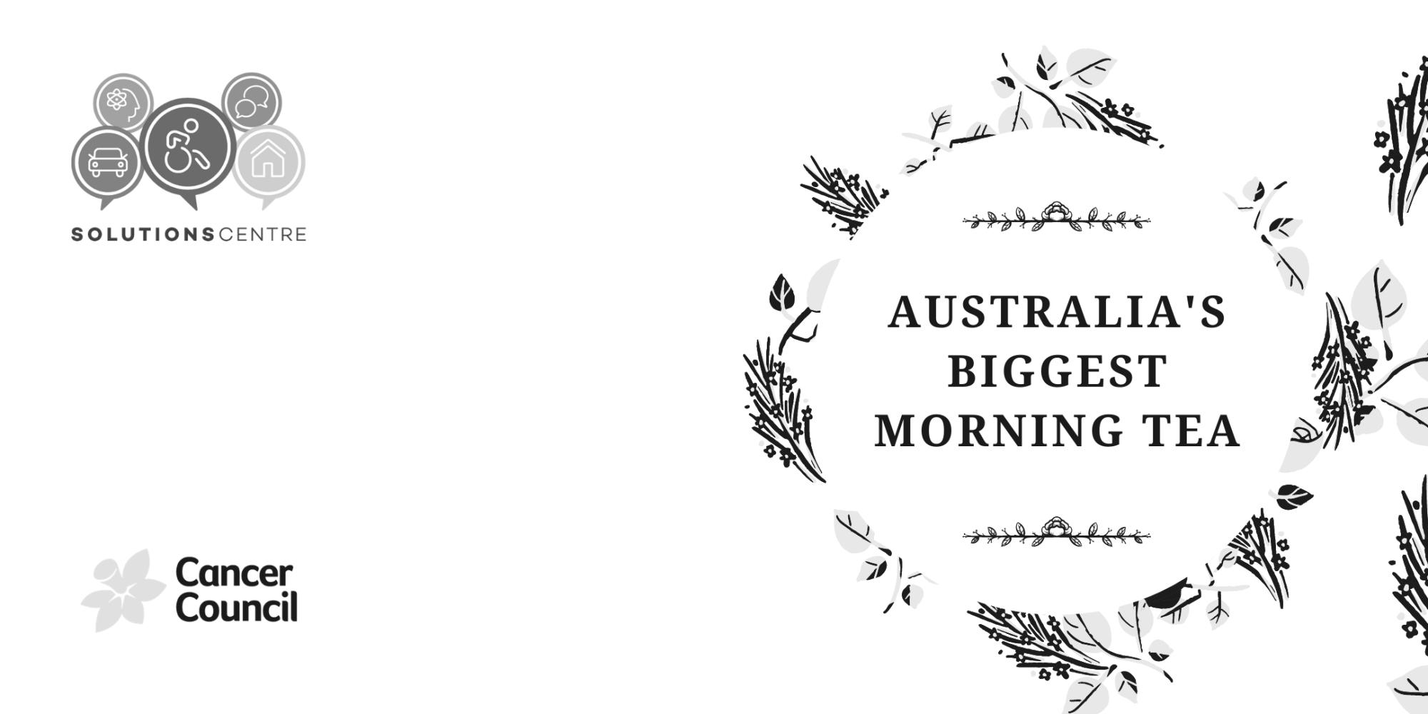 AUTRALIA'S BIGGEST MORNING TEA