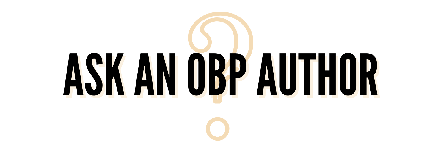 Ask an OBP Author